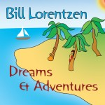 Bill Lorentzen - Dreams & Adventures